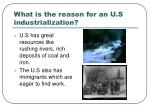 what is the reason for an u s industrialization