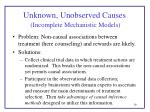 unknown unobserved causes incomplete mechanistic models