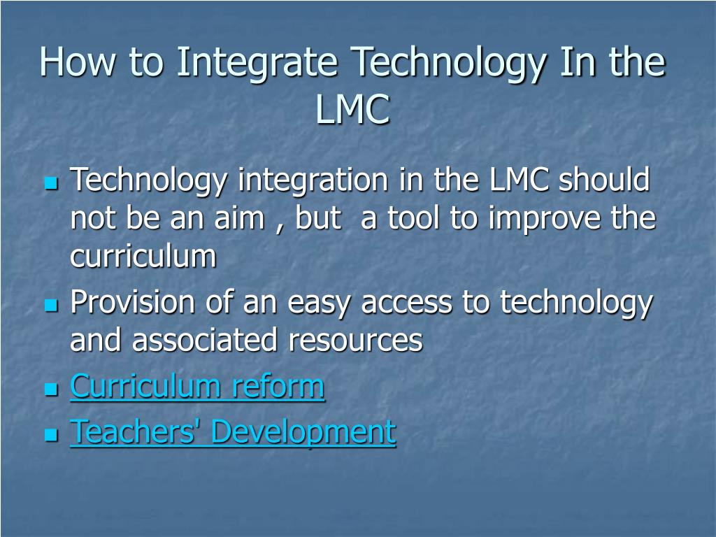 How to Integrate Technology In the LMC
