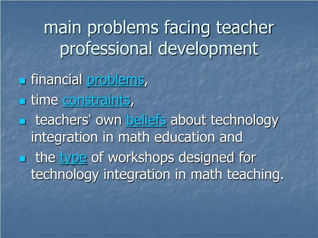 main problems facing teacher professional development
