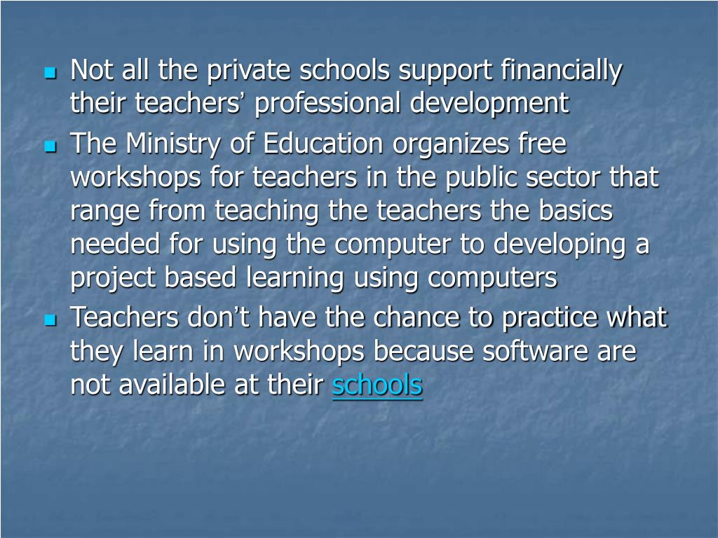 Not all the private schools support financially their teachers