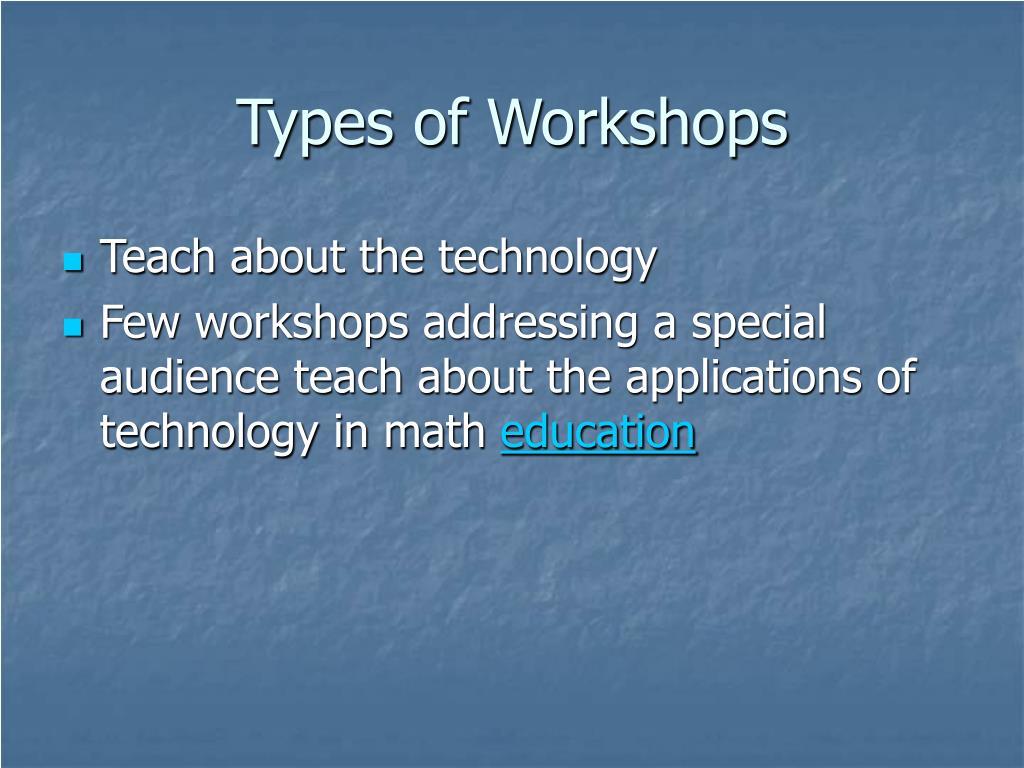 Types of Workshops