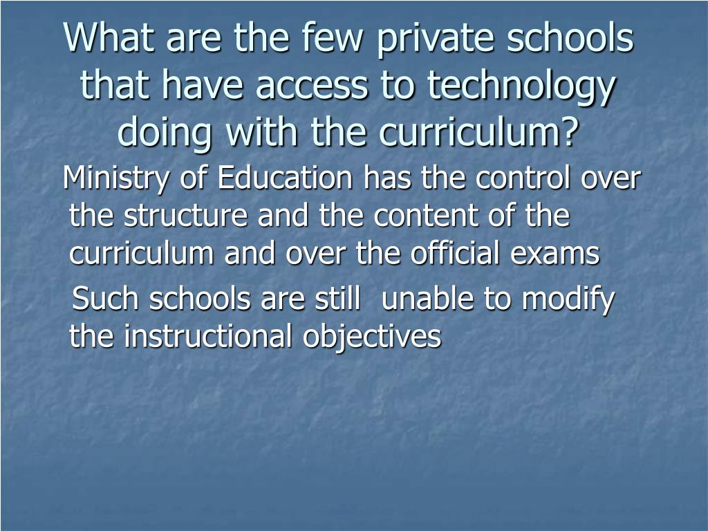 What are the few private schools that have access to technology doing with the curriculum?