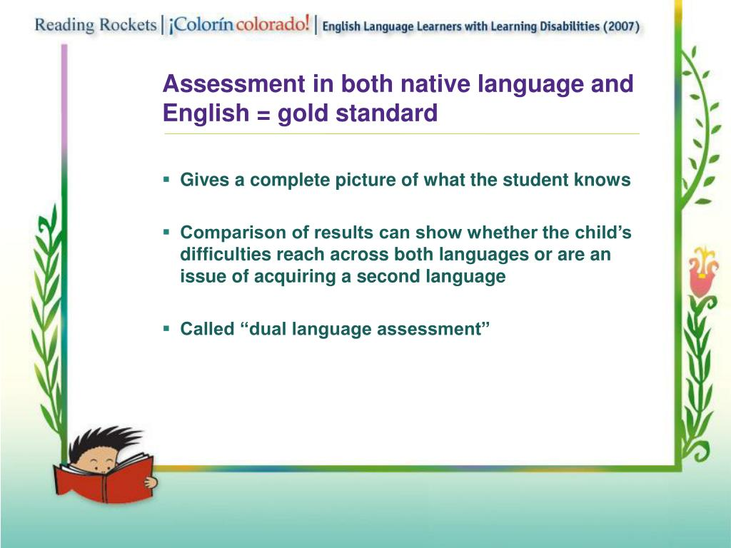 Assessment in both native language and English = gold standard