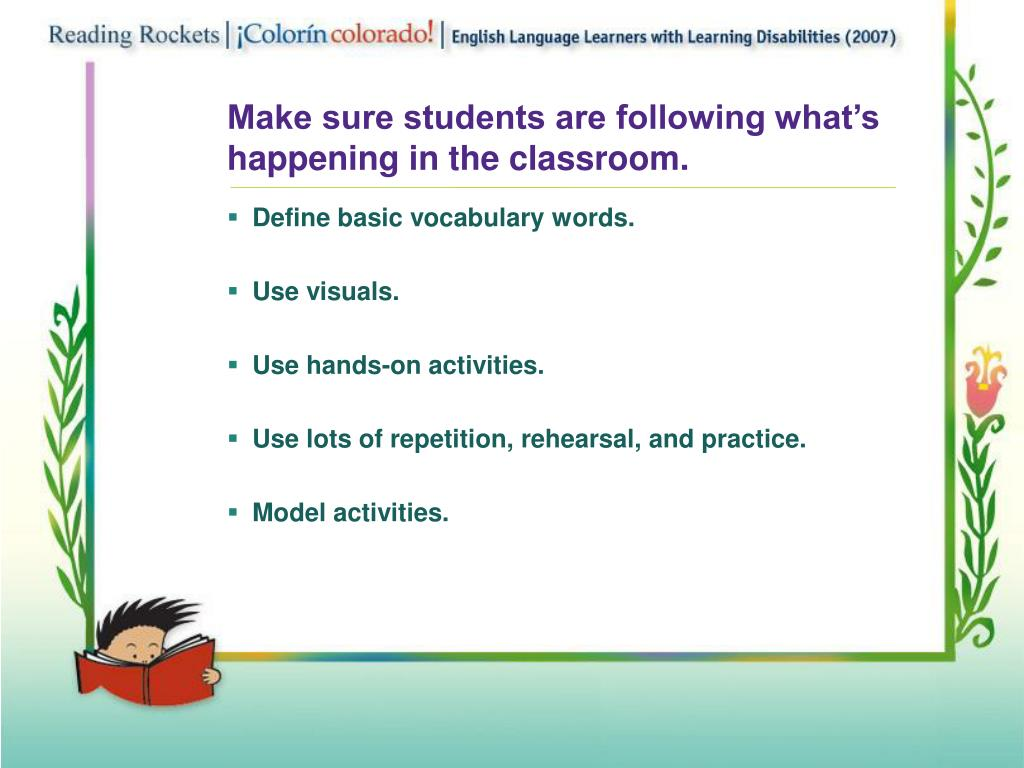 Make sure students are following what's happening in the classroom.