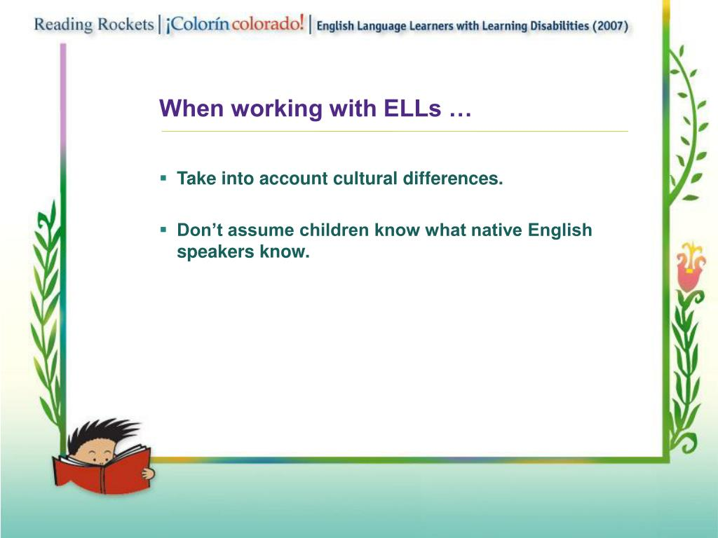When working with ELLs …