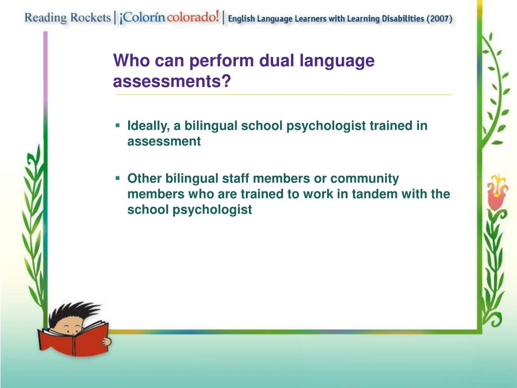 Who can perform dual language assessments?