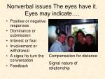 nonverbal issues the eyes have it eyes may indicate