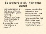 so you have to talk how to get started