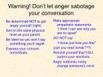 warning don t let anger sabotage your conversation