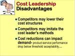 cost leadership disadvantages