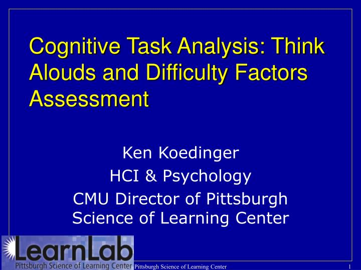 cognitive task analysis A cognitive task analysis, with implications for designing a simulation-based performance assessment cse technical report 487 robert j mislevy and linda s steinberg.