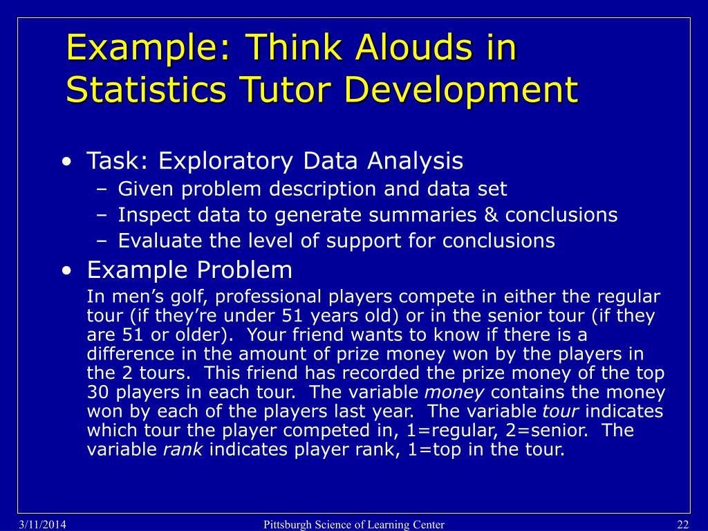 Example: Think Alouds in Statistics Tutor Development