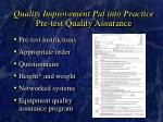 quality improvement put into practice pre test quality assurance