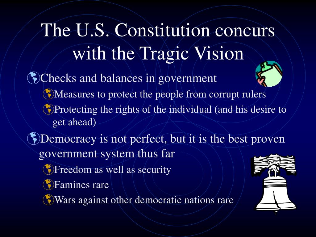 The U.S. Constitution concurs with the Tragic Vision