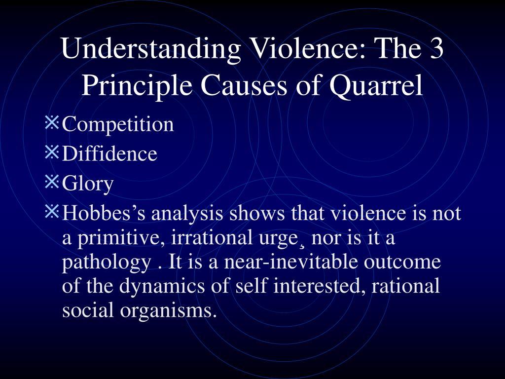 Understanding Violence: The 3 Principle Causes of Quarrel