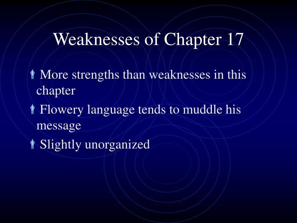 Weaknesses of Chapter 17