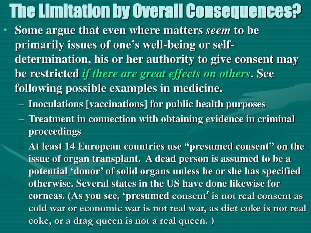 The Limitation by Overall Consequences?