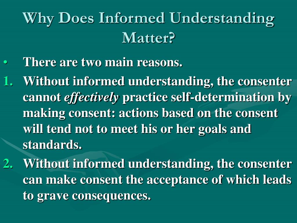 Why Does Informed Understanding Matter?