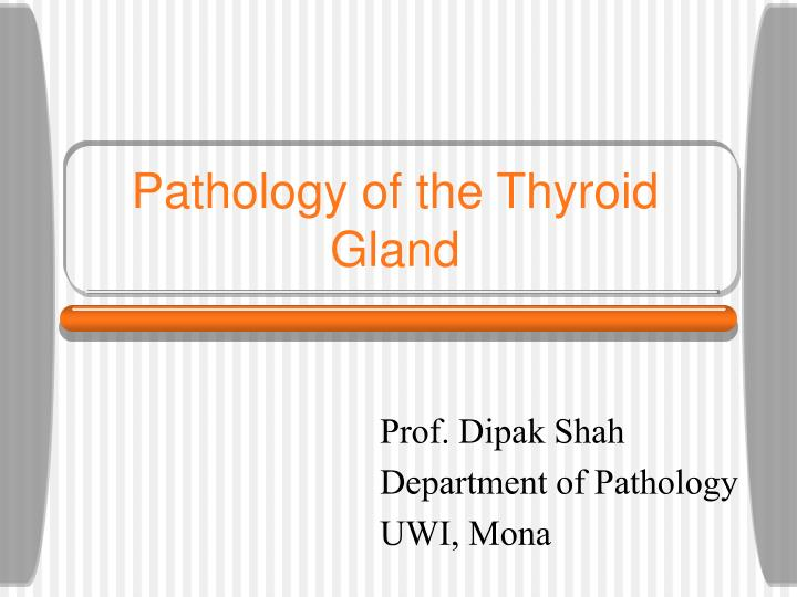 Pathology of the thyroid gland