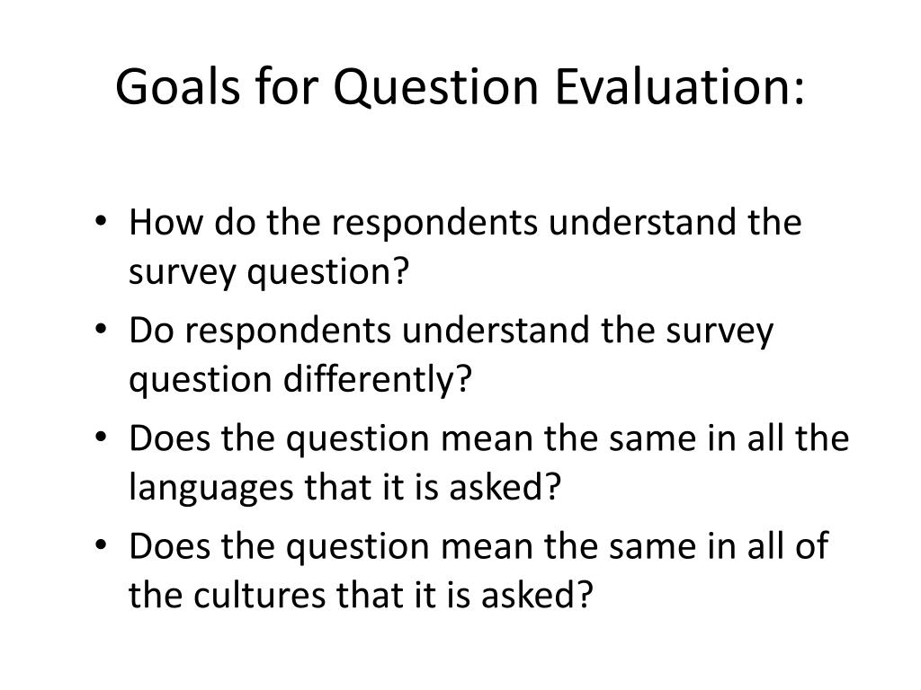 Goals for Question Evaluation: