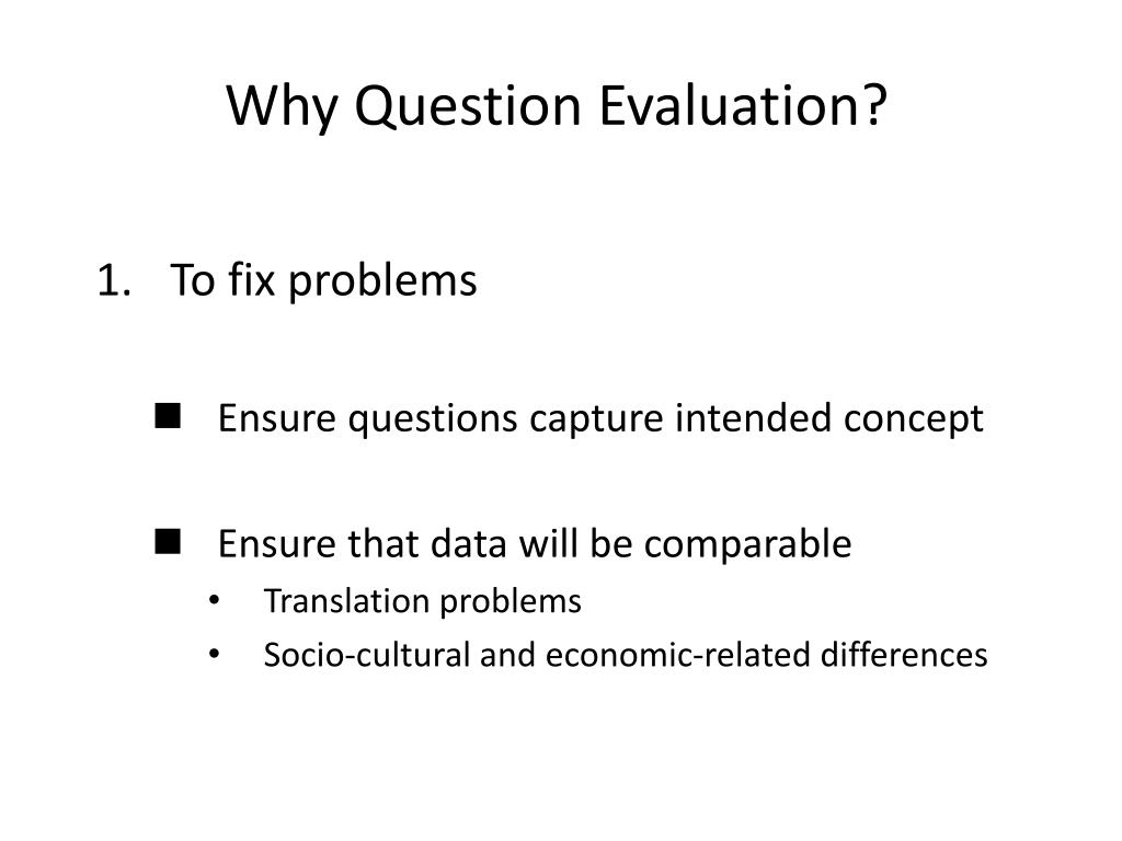 Why Question Evaluation?