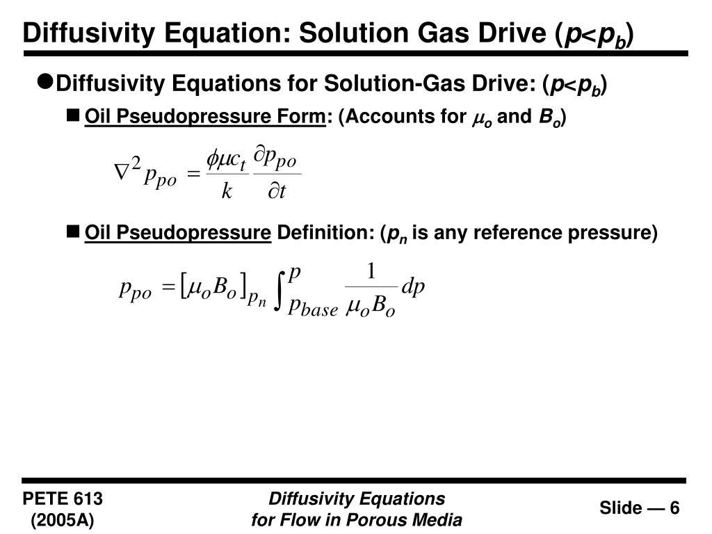 Diffusivity Equation: Solution Gas Drive (
