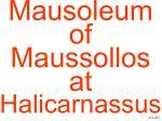 mausoleum of maussollos at halicarnassus