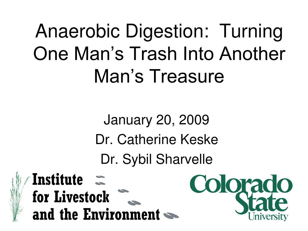 Anaerobic Digestion:  Turning One Man's Trash Into Another Man's Treasure