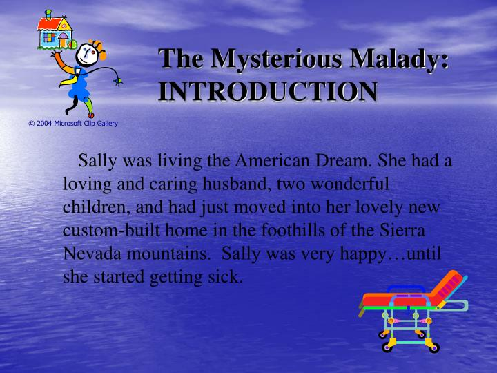 The mysterious malady introduction
