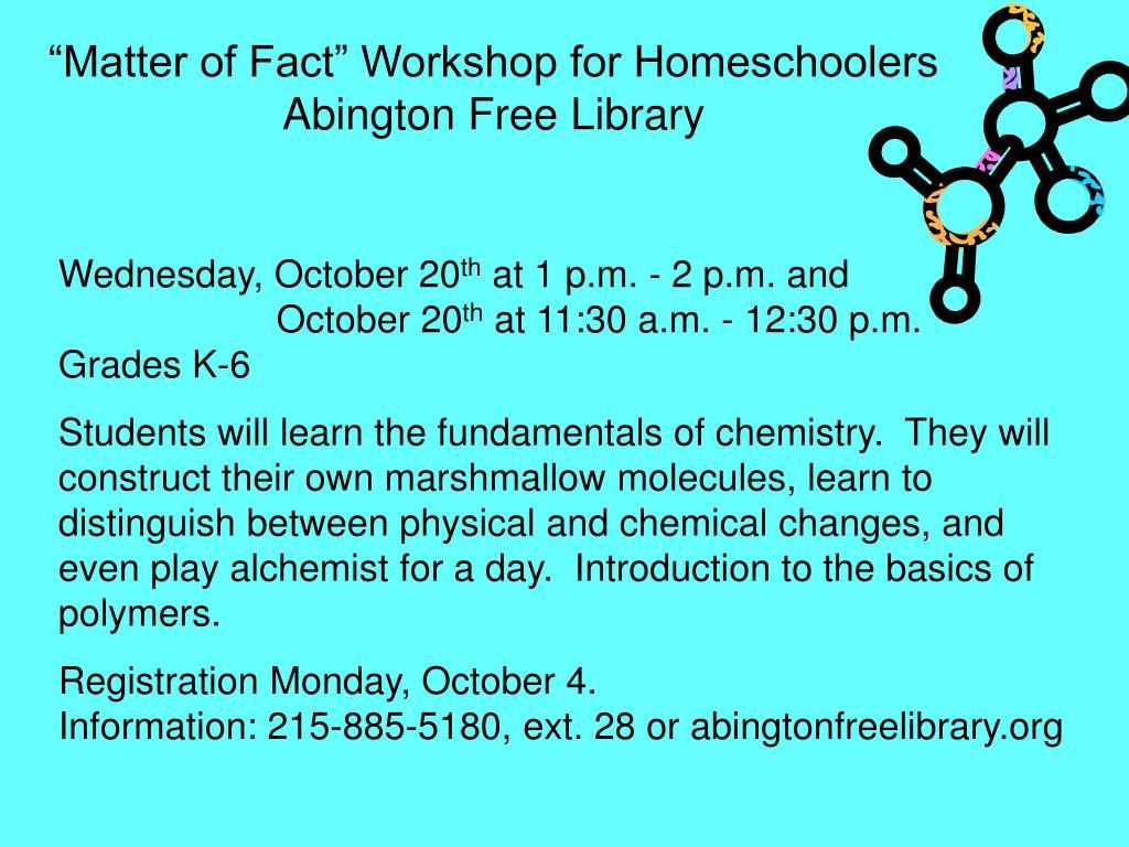 """Matter of Fact"" Workshop for Homeschoolers"
