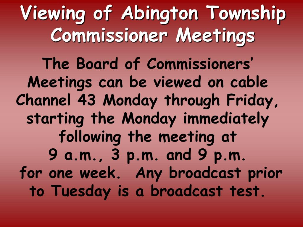 Viewing of Abington Township Commissioner Meetings