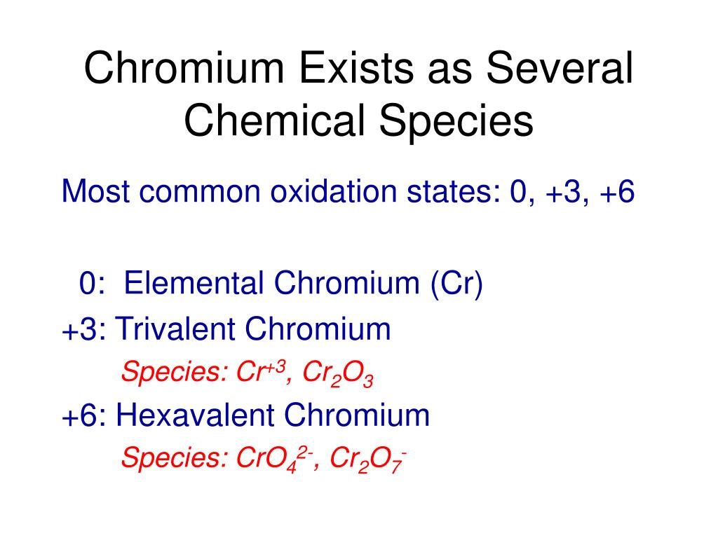Chromium Exists as Several Chemical Species