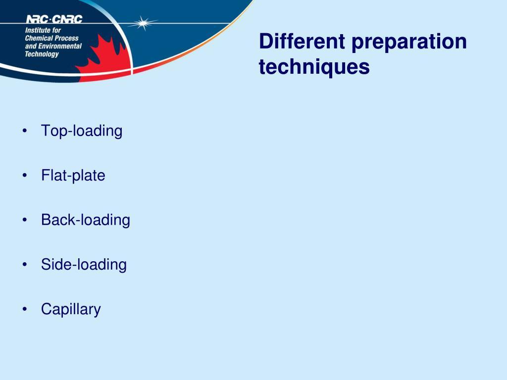 Different preparation techniques