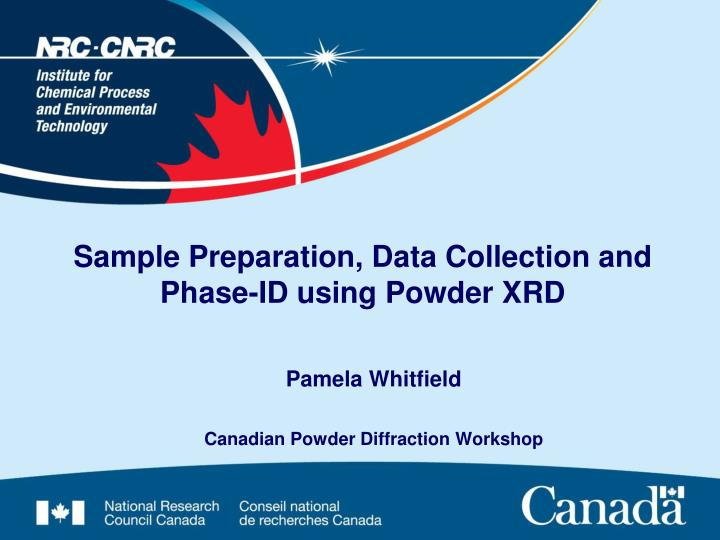 Sample preparation data collection and phase id using powder xrd