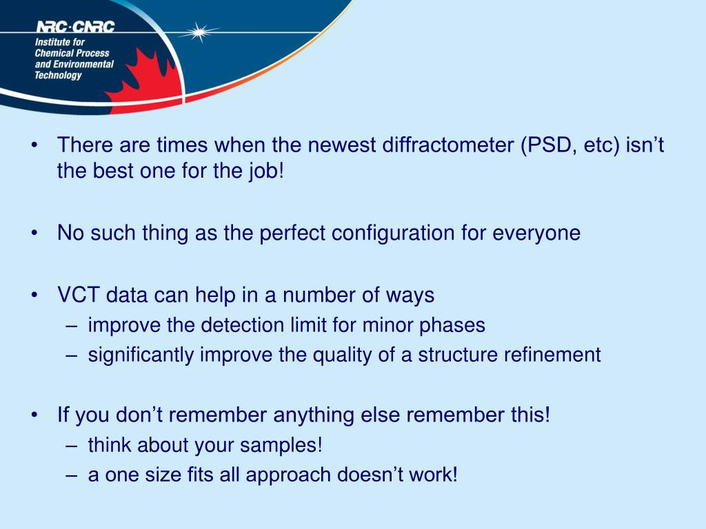 There are times when the newest diffractometer (PSD, etc) isn't the best one for the job!