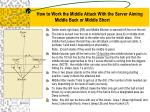 how to work the middle attack with the server aiming middle back or middle short