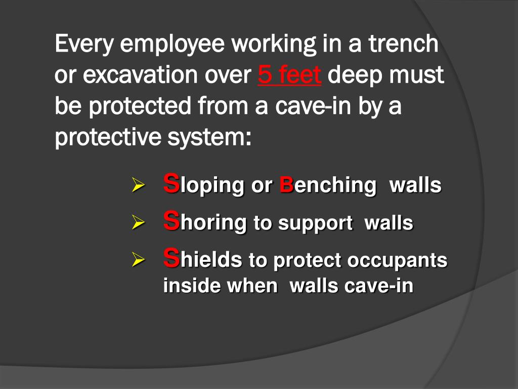 Every employee working in a trench or excavation over