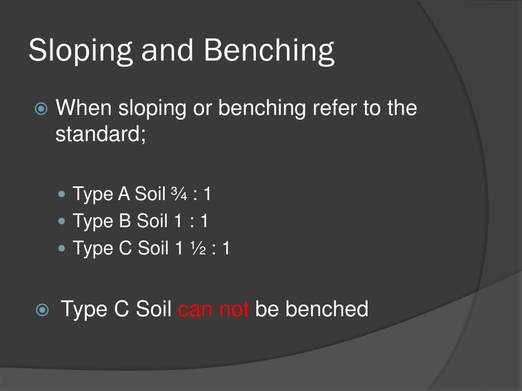Sloping and Benching