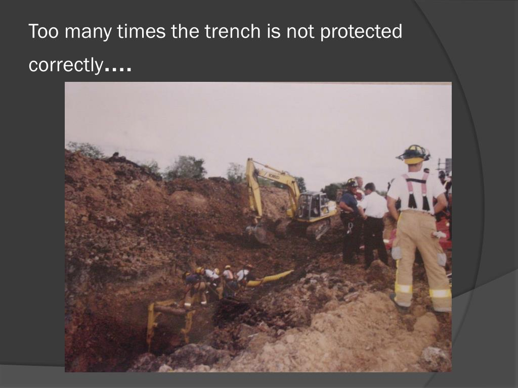 Too many times the trench is not protected correctly