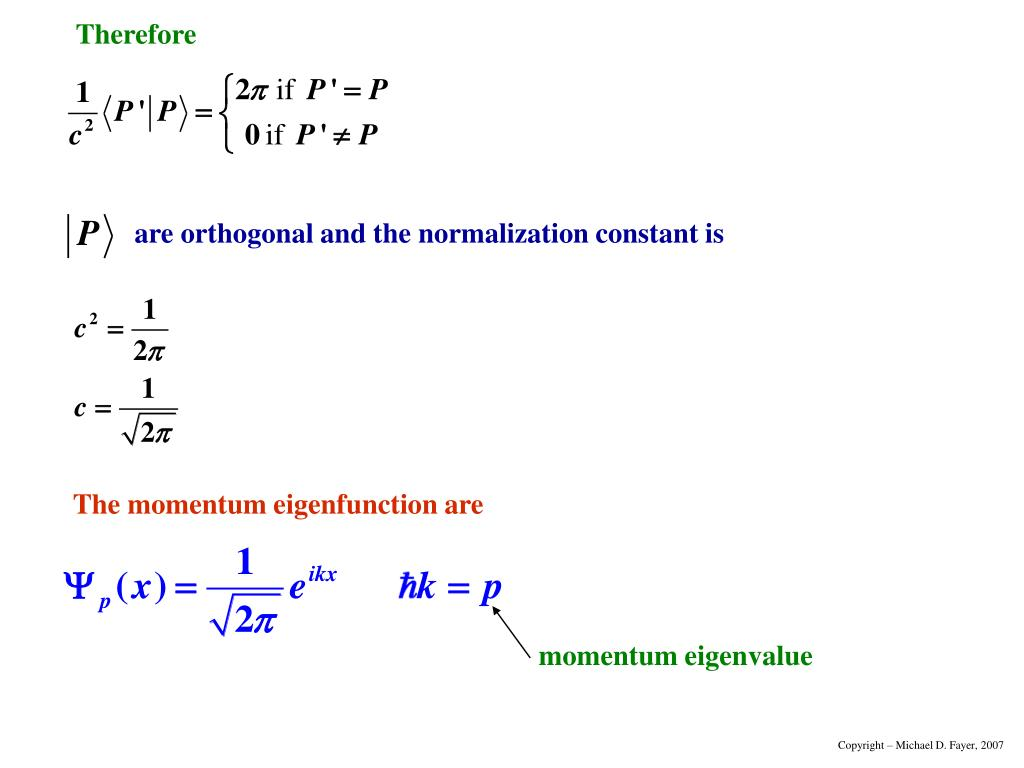 are orthogonal and the normalization constant is
