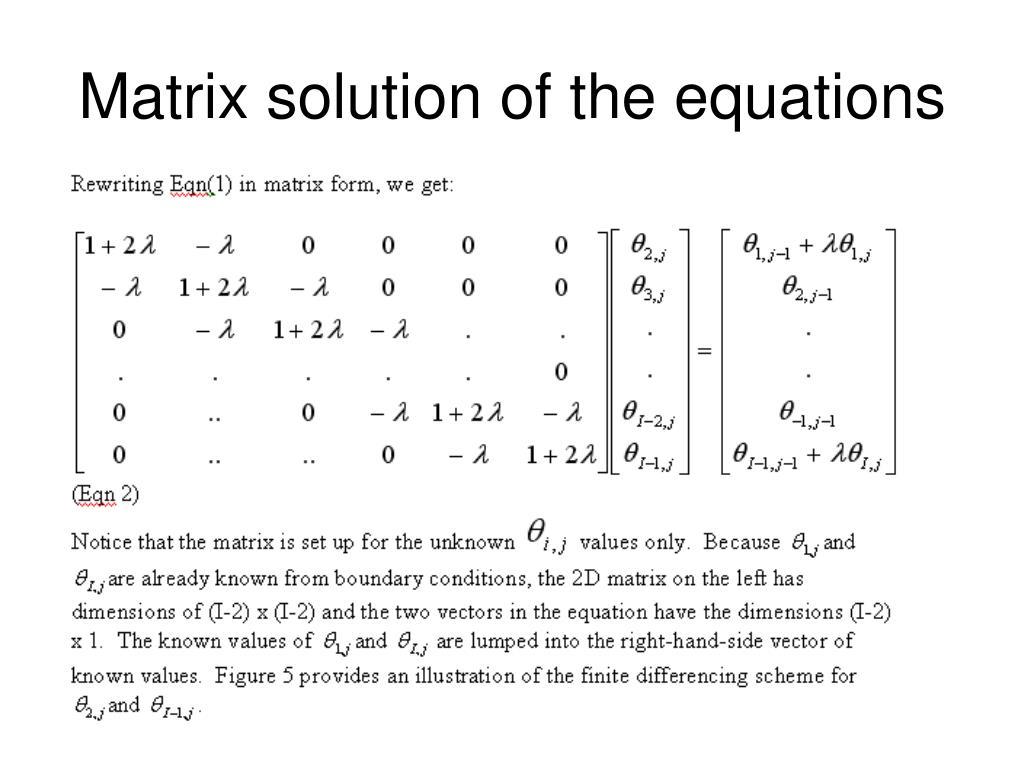 Matrix solution of the equations