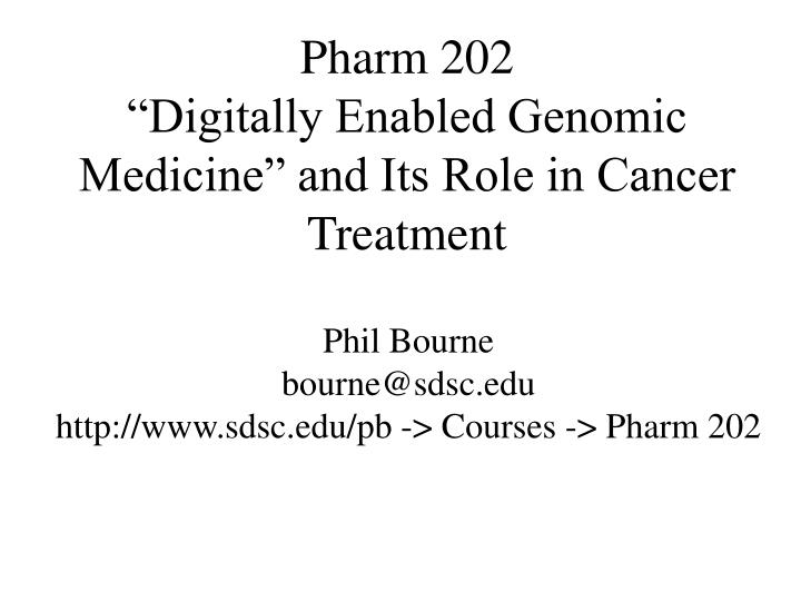 pharm 202 digitally enabled genomic medicine and its role in cancer treatment n.
