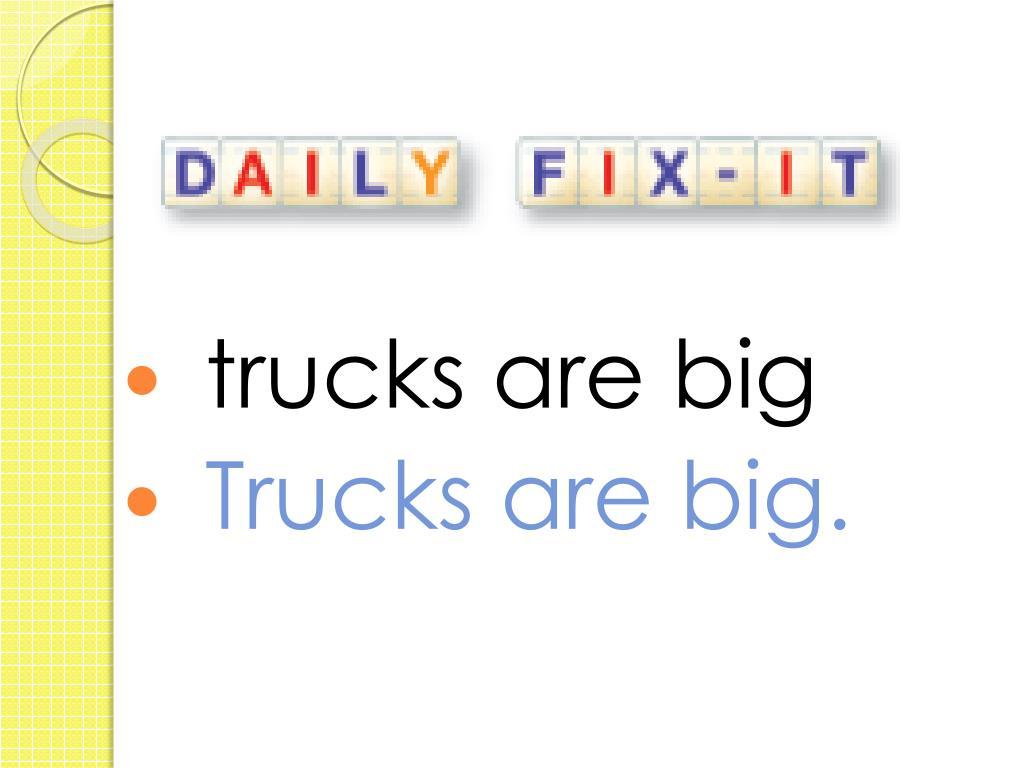 trucks are big