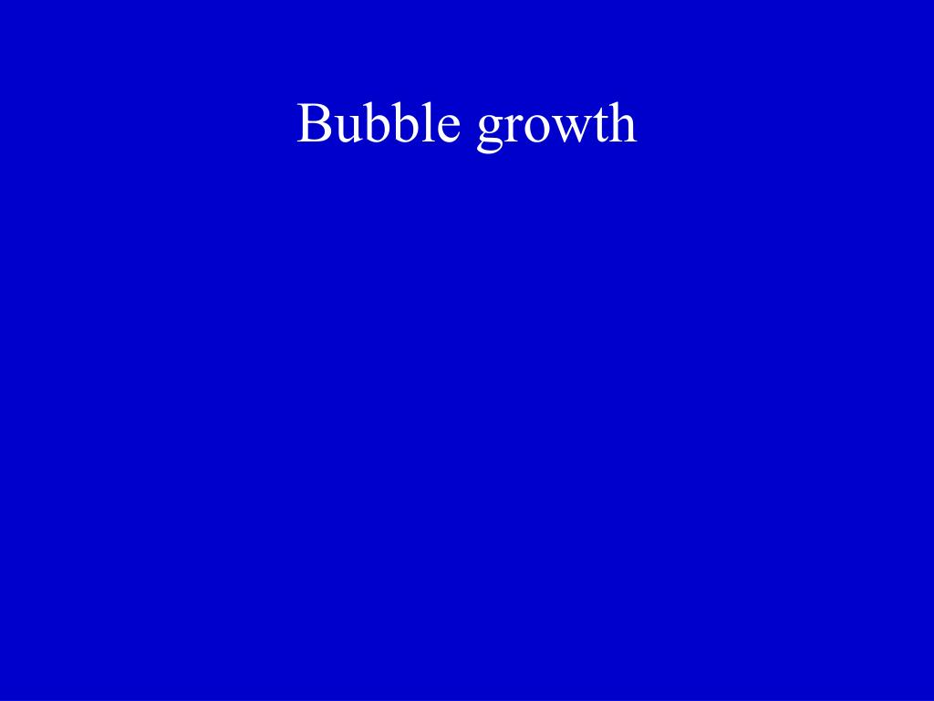 Bubble growth