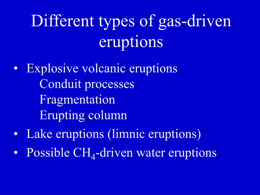 Different types of gas-driven eruptions