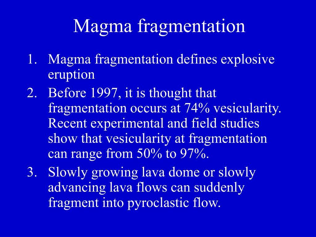 Magma fragmentation