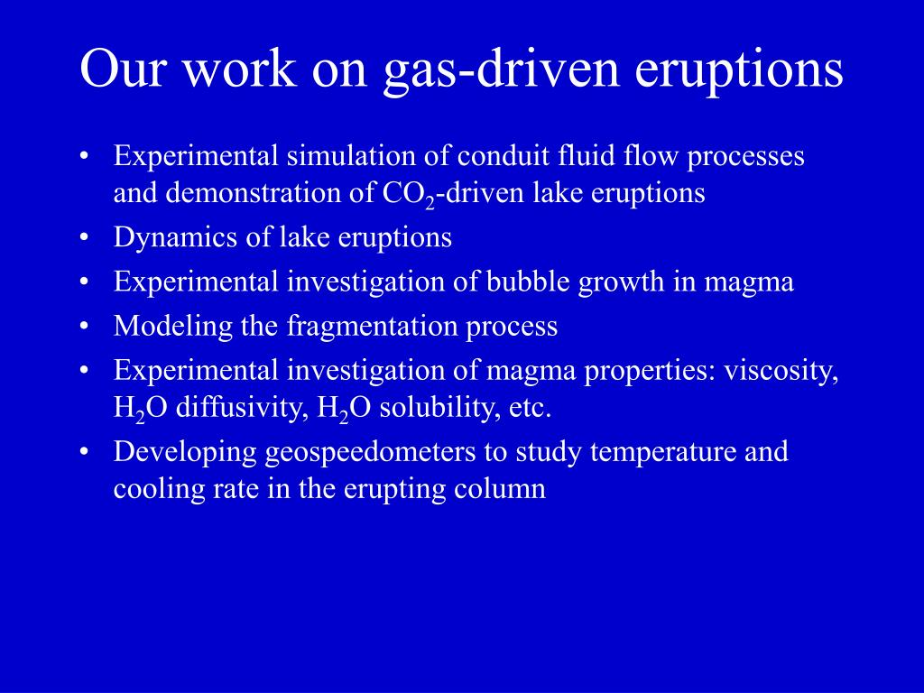 Our work on gas-driven eruptions