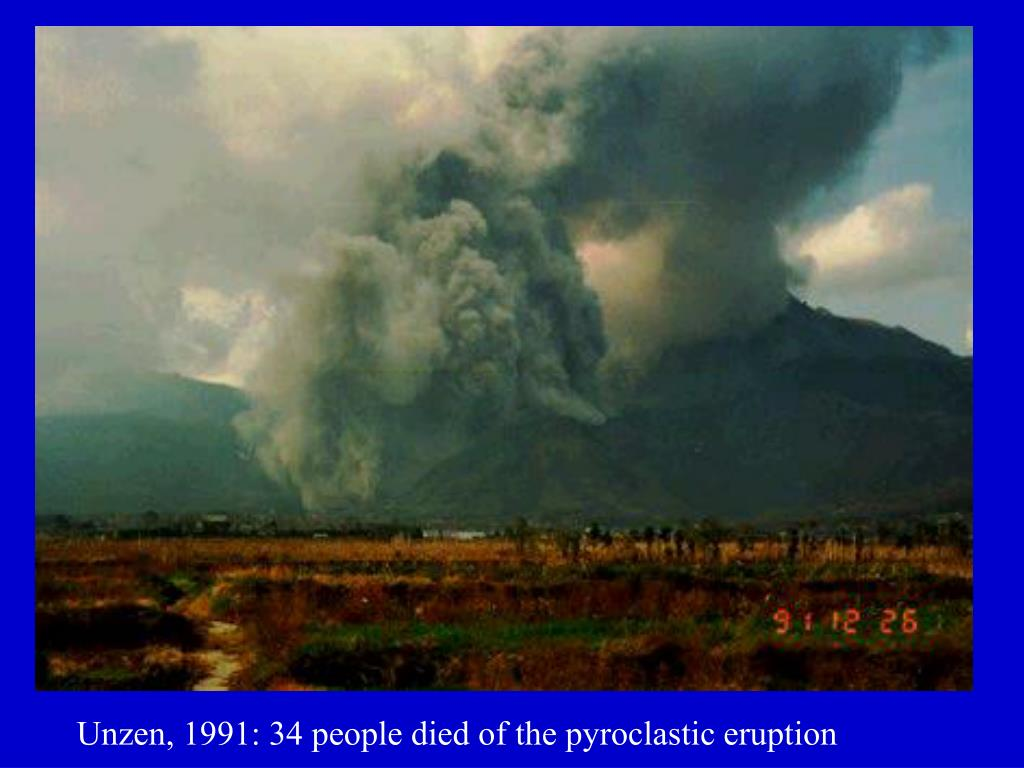 Unzen, 1991: 34 people died of the pyroclastic eruption