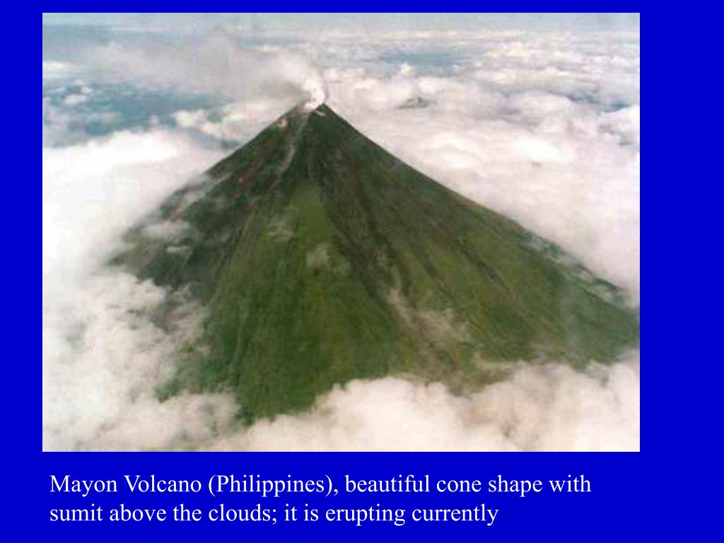 Mayon Volcano (Philippines), beautiful cone shape with sumit above the clouds; it is erupting currently